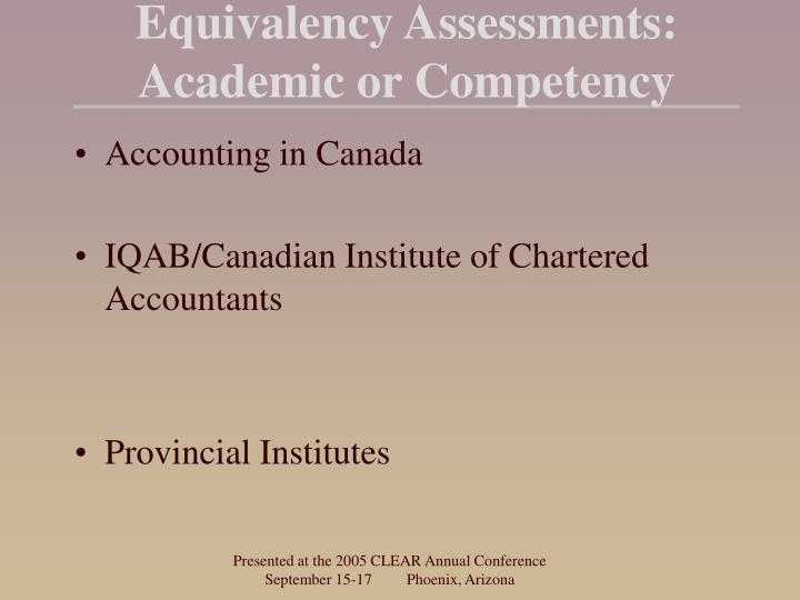 Equivalency Assessments: Academic or Competency