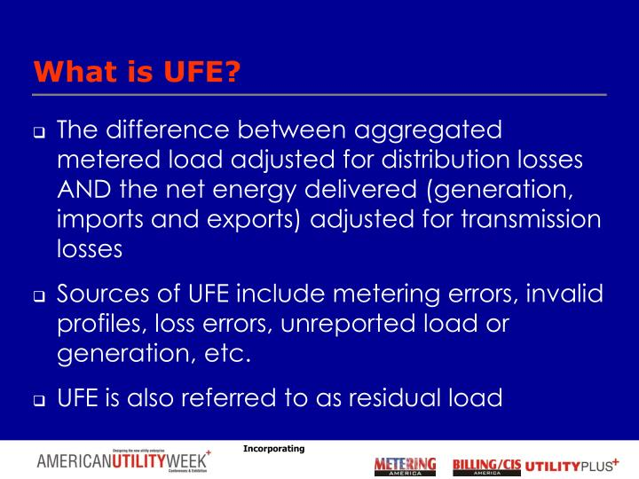 What is UFE?