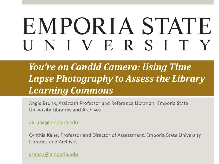You re on candid camera using time lapse photography to assess the library learning commons