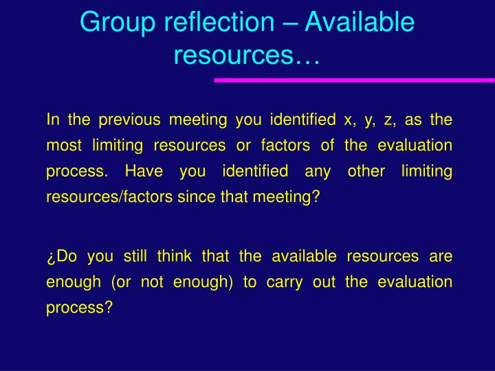 Group reflection – Available resources…