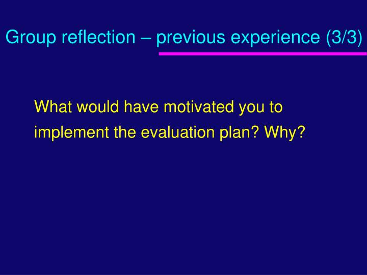 Group reflection – previous experience (3/3)