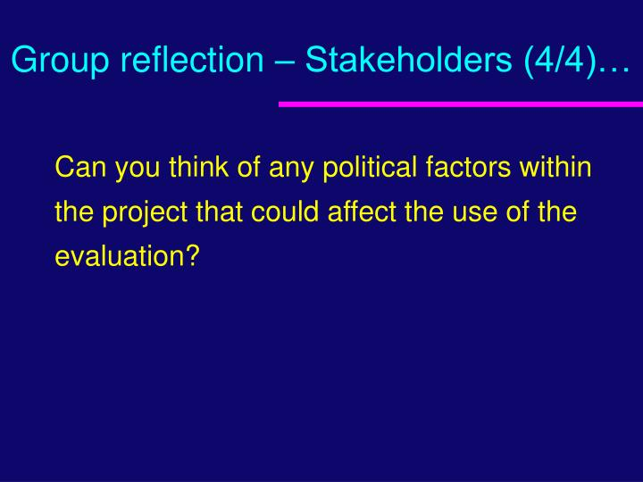 Group reflection – Stakeholders (4/4)…