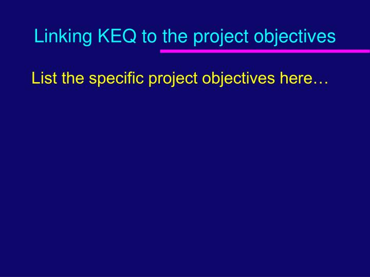 Linking KEQ to the project objectives
