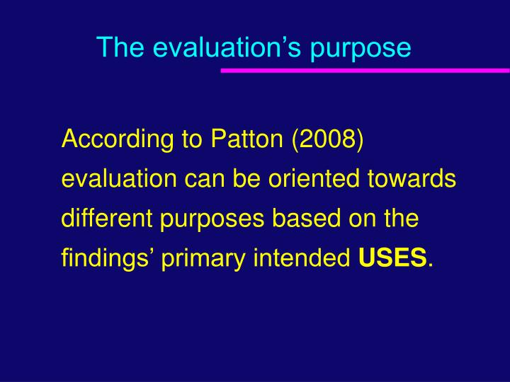 The evaluation's purpose