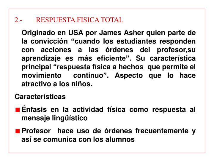 2.-RESPUESTA FISICA TOTAL