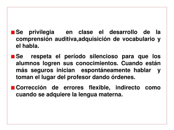 Se privilegia  en clase
