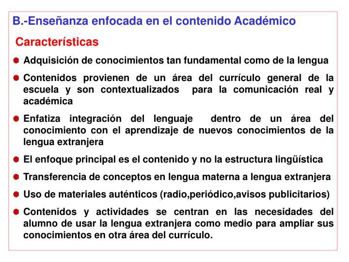 B.-Enseñanza enfocada en el contenido Académico