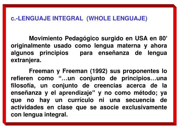c.-LENGUAJE INTEGRAL  (WHOLE LENGUAJE)