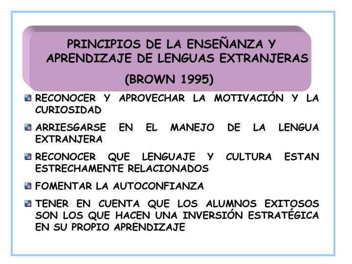 PRINCIPIOS DE LA ENSEÑANZA Y APRENDIZAJE DE LENGUAS EXTRANJERAS