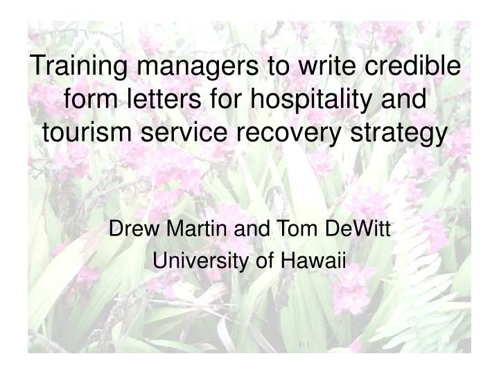 Training managers to write credible form letters for hospitality and tourism service recovery strategy