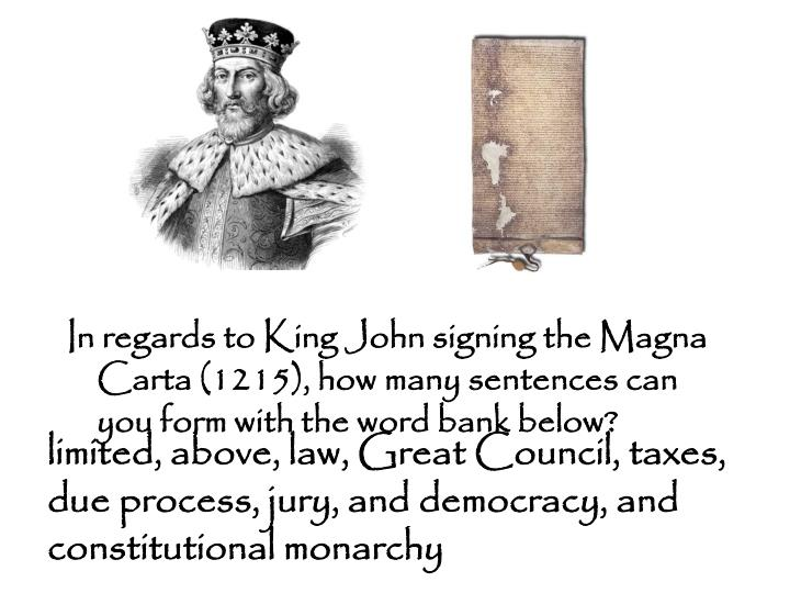 limited, above, law, Great Council, taxes, due process, jury, and democracy, and constitutional monarchy