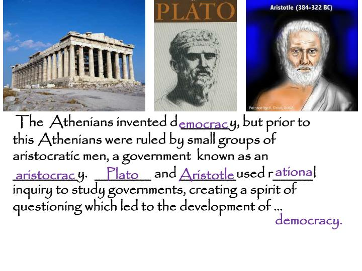 The  Athenians invented d ______y, but prior to this