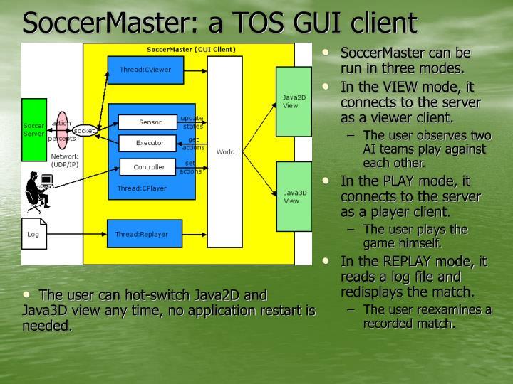 SoccerMaster: a TOS GUI client