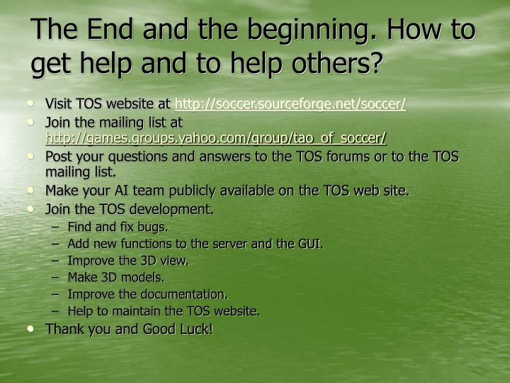 The End and the beginning. How to get help and to help others?
