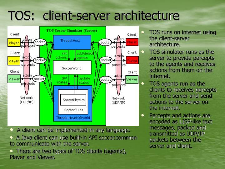 TOS:  client-server architecture