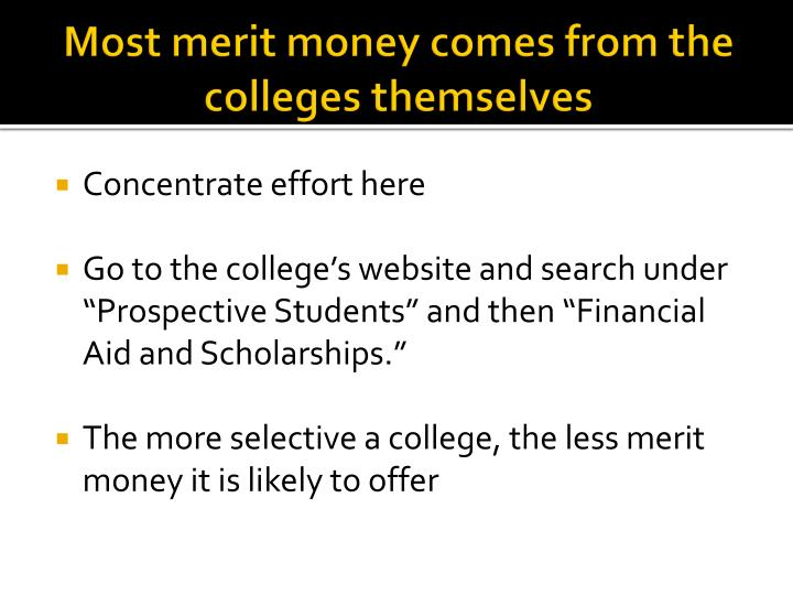Most merit money comes from the colleges themselves