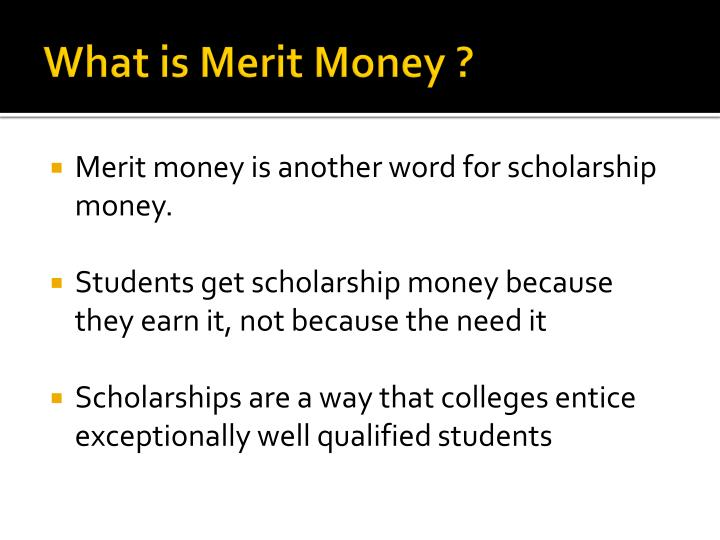 What is merit money