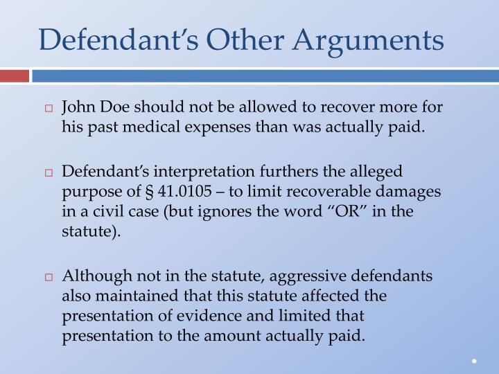 Defendant's Other Arguments