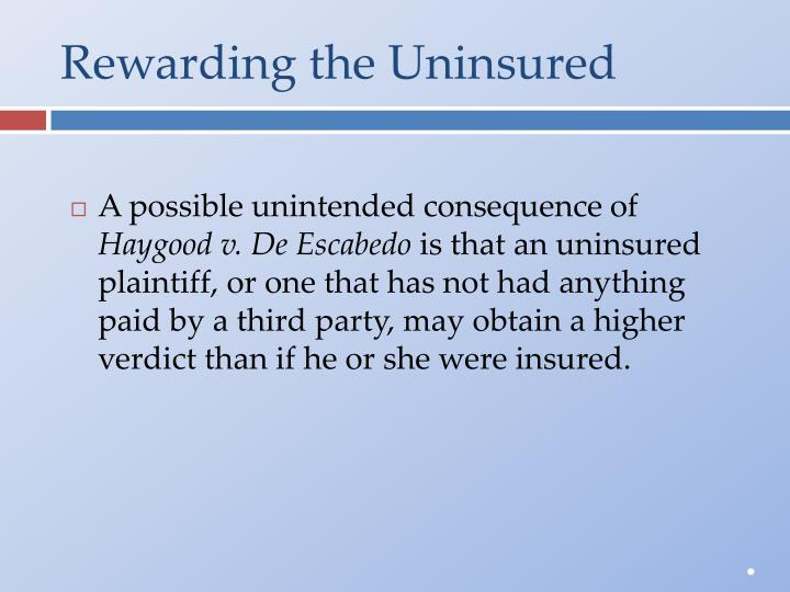 Rewarding the Uninsured