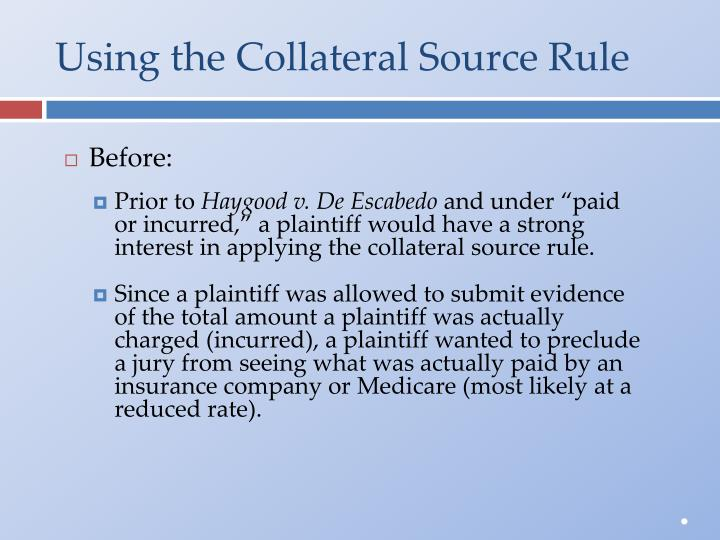 Using the Collateral Source Rule