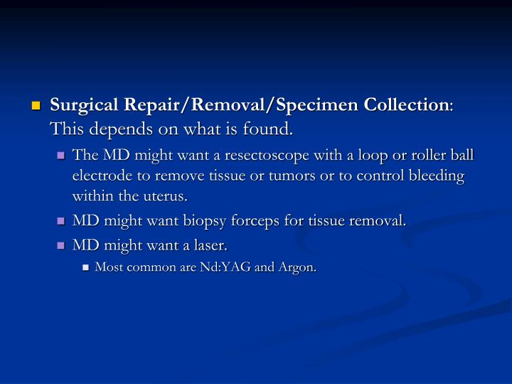 Surgical Repair/Removal/Specimen Collection