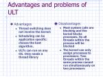 advantages and problems of ult
