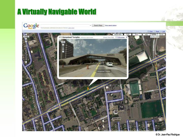 A Virtually Navigable World