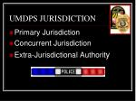 umdps jurisdiction