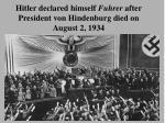 hitler declared himself fuhrer after president von hindenburg died on august 2 1934