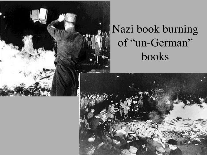 "Nazi book burning of ""un-German"" books"