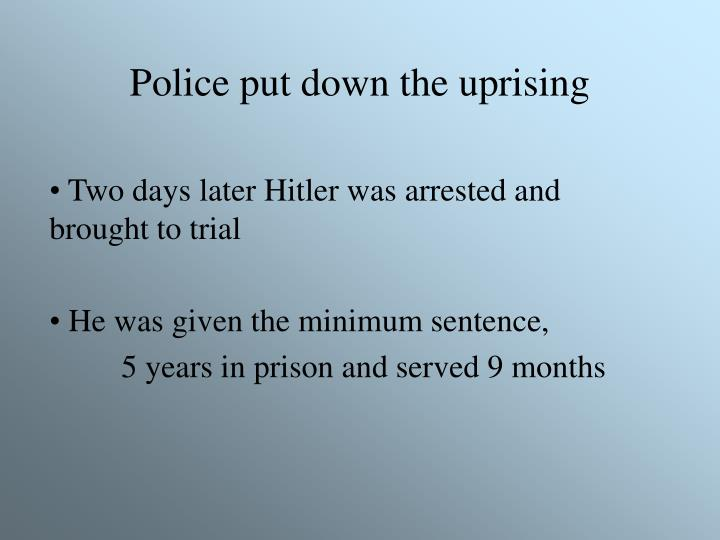 Police put down the uprising