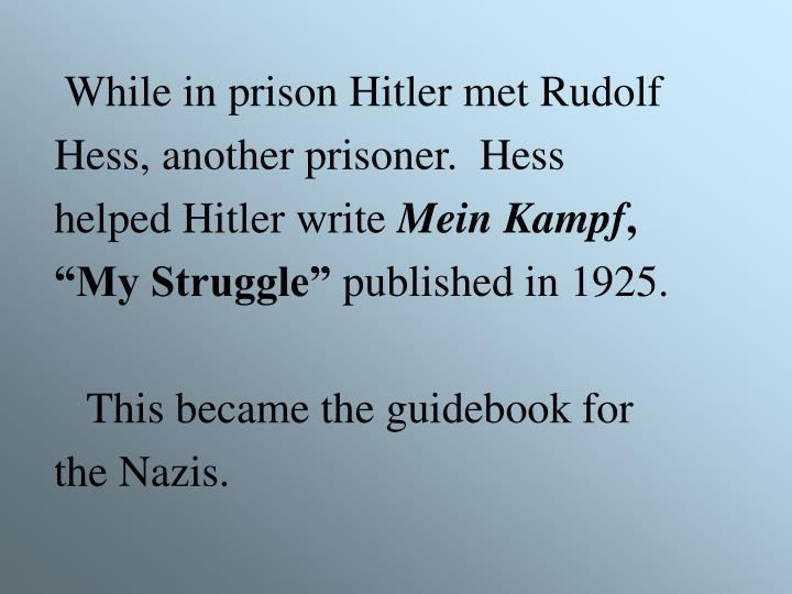 While in prison Hitler met Rudolf