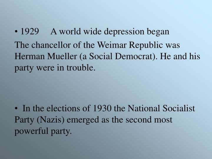 1929     A world wide depression began