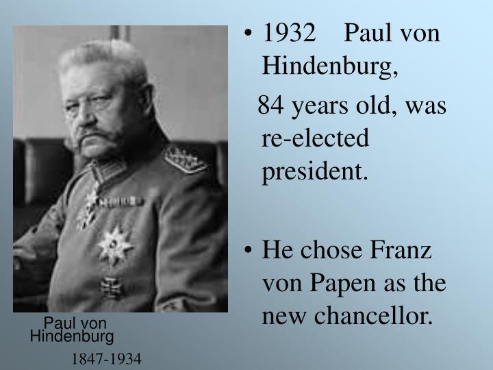 1932    Paul von Hindenburg,