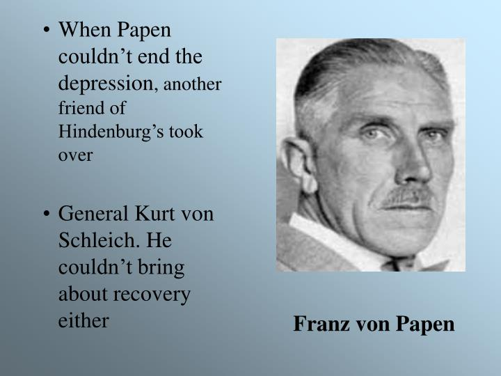 When Papen couldn't end the depression