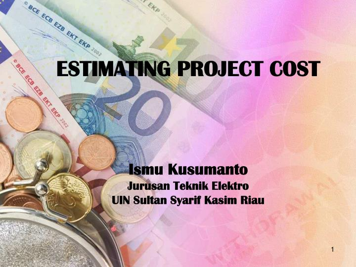 ESTIMATING PROJECT COST
