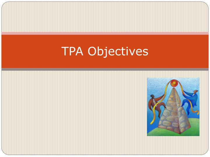 tpa objectives
