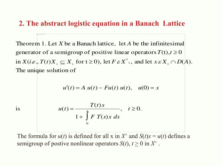 2. The abstract logistic equation in a Banach  Lattice