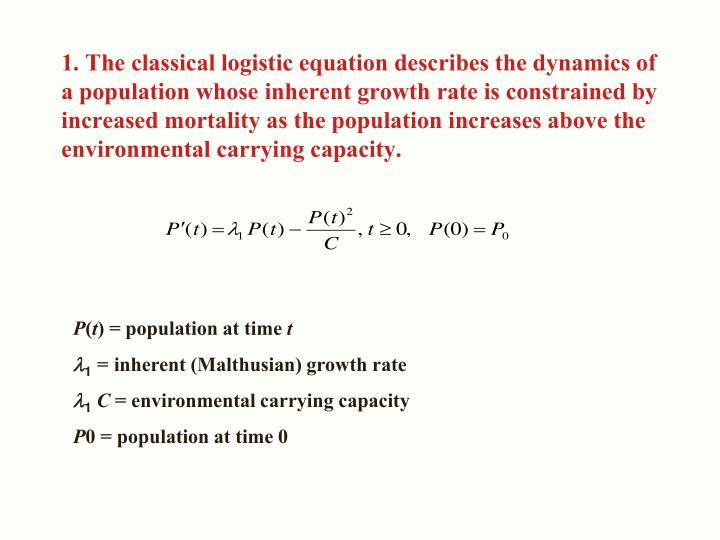1. The classical logistic equation describes the dynamics of a population whose inherent growth rate...