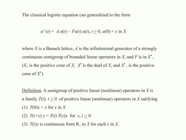 The classical logistic equation can generalized to the form