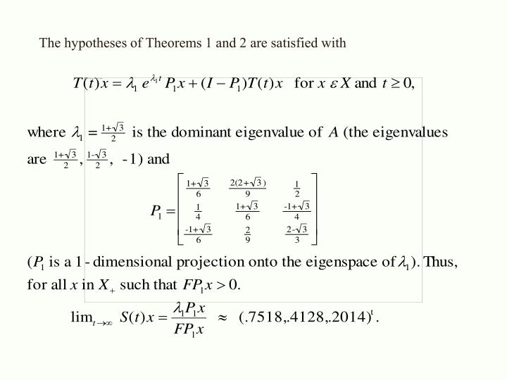 The hypotheses of Theorems 1 and 2 are satisfied with