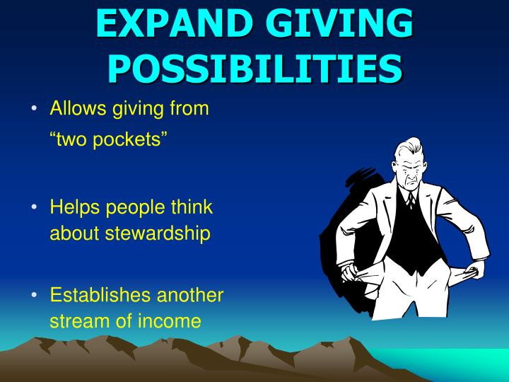 EXPAND GIVING POSSIBILITIES