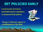 set policies early