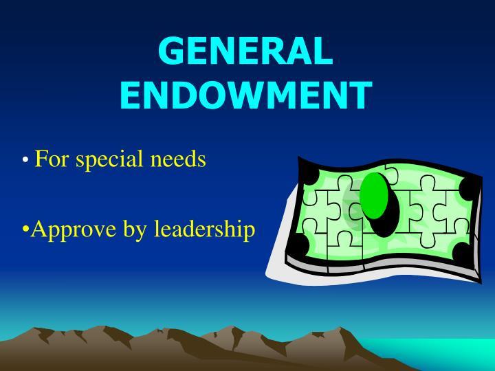 GENERAL ENDOWMENT
