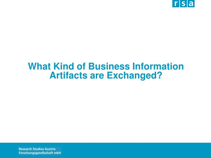 What Kind of Business Information Artifacts are Exchanged?