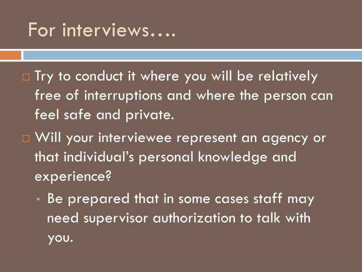 For interviews….