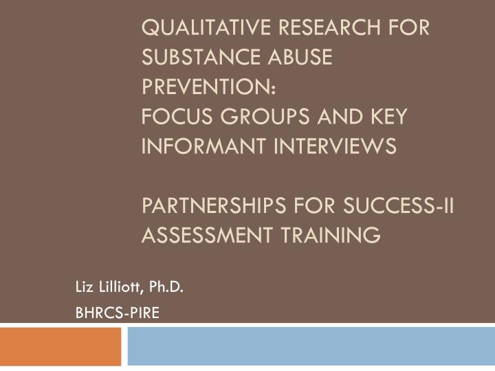 Qualitative research for substance abuse prevention: