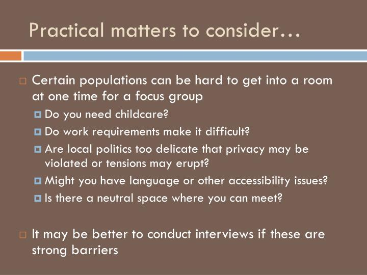 Practical matters to consider…