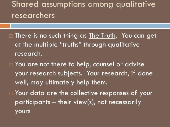 Shared assumptions among qualitative researchers