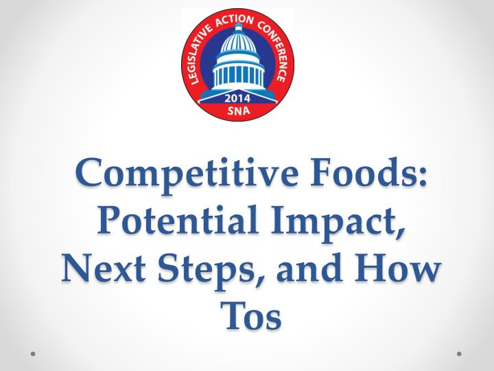 Competitive Foods: Potential Impact, Next Steps, and How